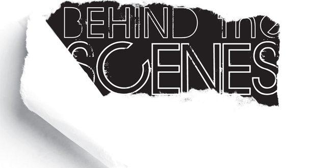 Behind the Scenes …
